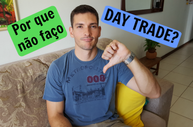 Por que eu não faço Day Trade? | 3 motivos