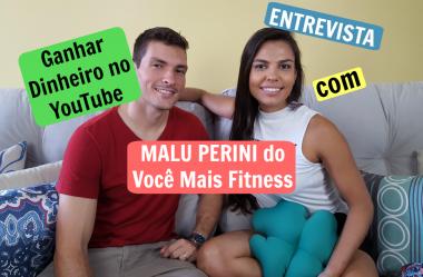Ganhar dinheiro com o YouTube | Entrevista com Malu Perini do Você Mais Fitness