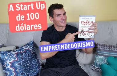 A Start Up de 100 dólares | Reinvente sua forma de ganhar dinheiro