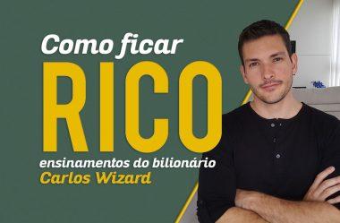 Como ficar rico | Ensinamentos do bilionário Carlos Wizard Martins