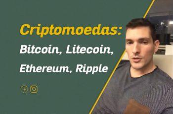 Bitcoin, Ethereum, Litecoin, Ripple | Criptomoedas