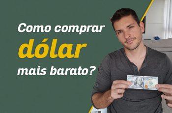 Como comprar dólar mais barato?