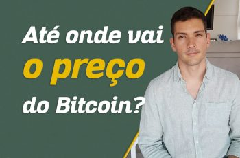 Até onde vai o preço do Bitcoin?