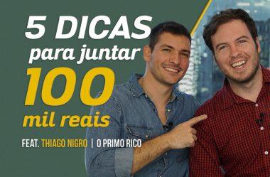 5 dicas p/ juntar 100 mil c/ Thiago Nigro