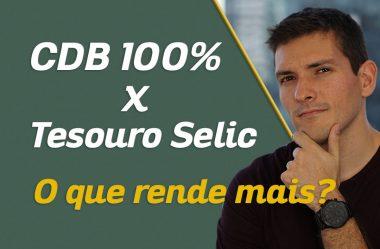 CDB 100% x Tesouro Selic