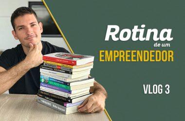 Rotina de um Empreendedor 3