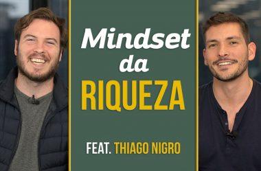 Mindset da riqueza com Thiago Nigro