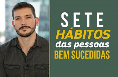 7 hábitos dos bem sucedidos