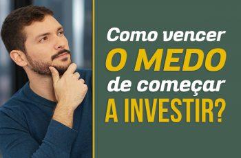 Medo de começar a investir?