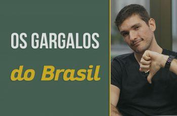 Os gargalos do Brasil