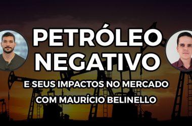 Petróleo Negativo e seus impactos no Mercado