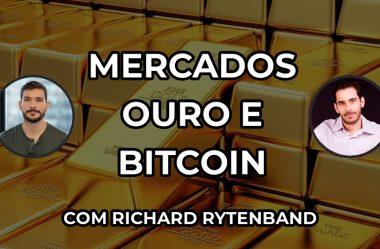 Mercados, ouro e Bitcoin